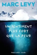 Vente Livre Numérique : Un sentiment plus fort que la peur  - Marc LEVY