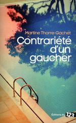 Vente Livre Numérique : Contrariété d'un gaucher  - Martine Thorre-Gachet