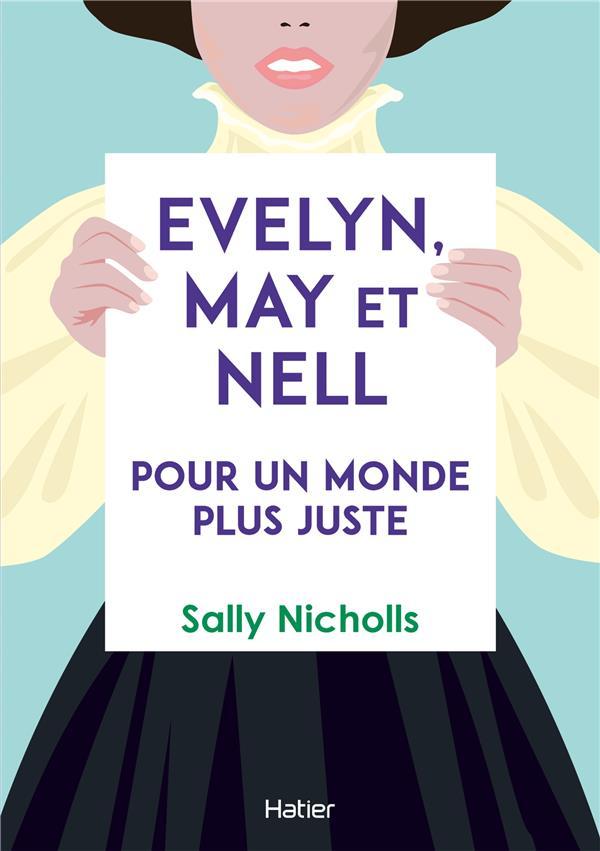 Evelyn, May et Nell, pour un monde plus juste