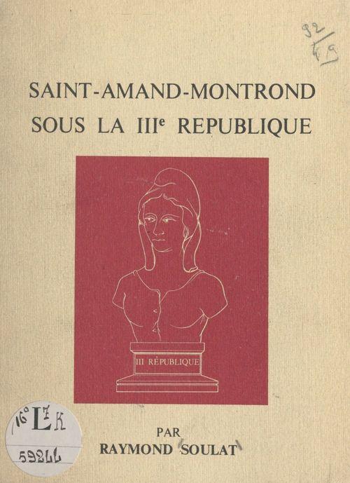 Saint-Amand-Montrond sous la IIIe République