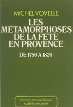 Les métamorphoses de la fête en Provence de 1750 à 1820