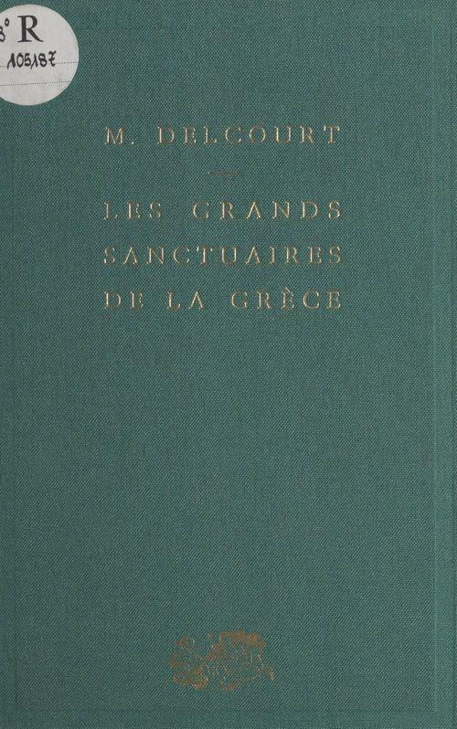 Les grands sanctuaires de la Grèce  - Marie Delcourt