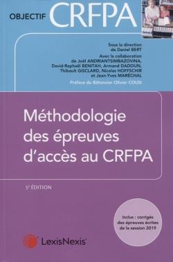 Méthodologie des épreuves d'accès au CRFPA ; inclus : corrigés des épreuves écrites de la session (5e édition)
