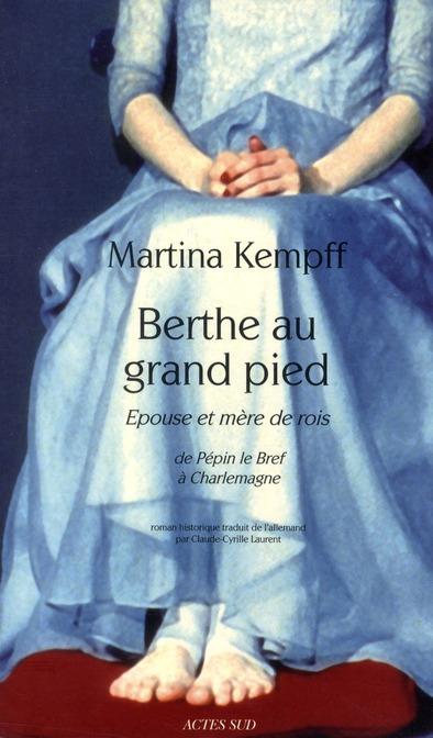Berthe Au Grand Pied, Epouse Et Mere De Rois