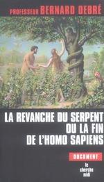 Couverture de La revanche du serpent ou la fin de l'homo sapiens