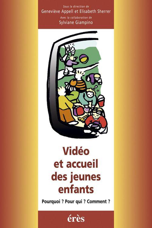 Vidéo et accueil des jeunes enfants ; pourquoi ? pour qui ? comment ?