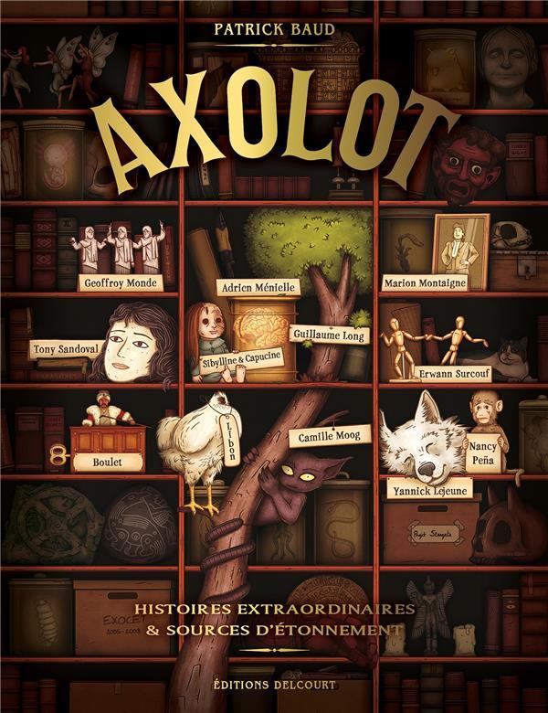 Axolot ; histoires extraordinaires & sources d'étonnement T.1