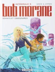 Bob Morane ; Integrale T.5 ; Geants Et Dinosaures