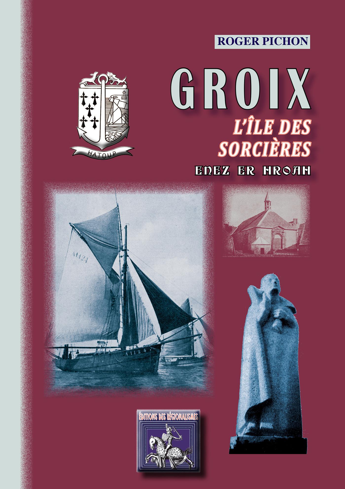 Groix, l'île des sorcières, enez er hroah