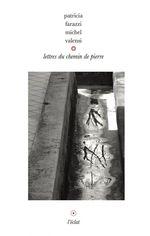 Vente Livre Numérique : Lettres du chemin de pierre  - Patricia FARAZZI - Michel VALENSI