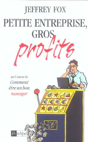 Petite Entreprise, Gros Profits
