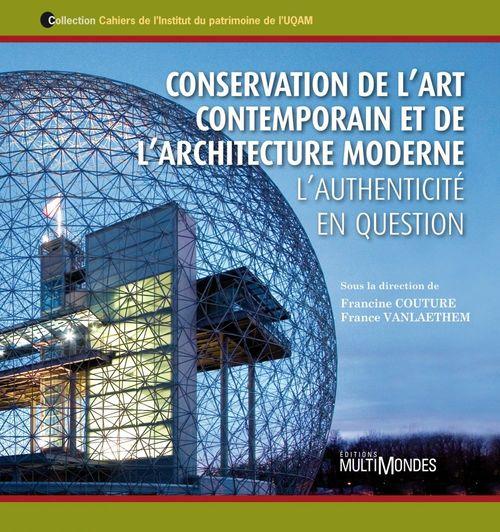 Conservation de l'art contemporain et de l'architecture moderne ; l'authenticité en question