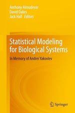 Statistical Modeling for Biological Systems  - Jack Hall - David Oakes - Anthony Almudevar