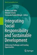 Integrating Social Responsibility and Sustainable Development  - Ubirata Tortato - Walter Leal Filho - Fernanda Frankenberger