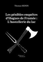 Vente EBooks : Les pénibles enquêtes d'Hugues de Framée : L'hostellerie du lac  - Thomas Henin