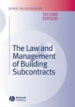 Vente Livre Numérique : The Law and Management of Building Subcontracts  - John McGuinness