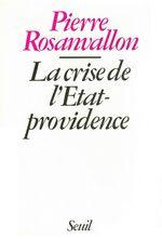 Vente Livre Numérique : La Crise de l'Etat-providence  - Pierre Rosanvallon