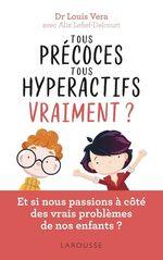 Vente Livre Numérique : Tous précoces, tous hyperactifs ... vraiment ?  - Louis Vera - Alix Lefief-Delcourt - Alix Lefief
