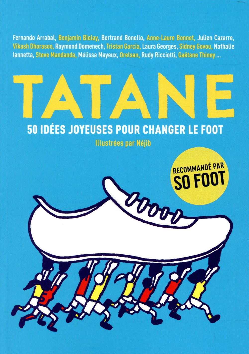 Tatane ; 50 idées joyeuses pour changer le foot