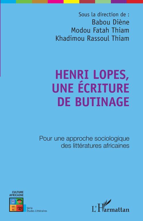HenriLlopes, une écriture de butinage ; pour une approche sociologique des littératures africaines