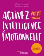 Vente Livre Numérique : Activez votre intelligence émotionnelle  - Philippe Lebreton - Patricia Du Sorbier
