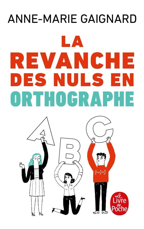 LA REVANCHE DES NULS EN ORTHOGRAPHE