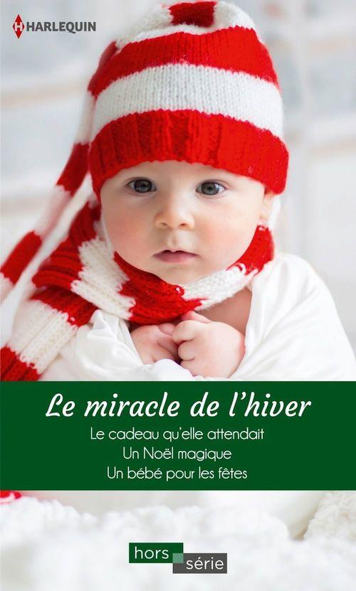 Le miracle de l'hiver ; le cadeau qu'elle attendait, un Noël magique, un bébé pour les fêtes