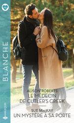 Vente EBooks : Le médecin de Cutler's Creek - Un mystère à sa porte  - Alison Roberts - Sue MacKay