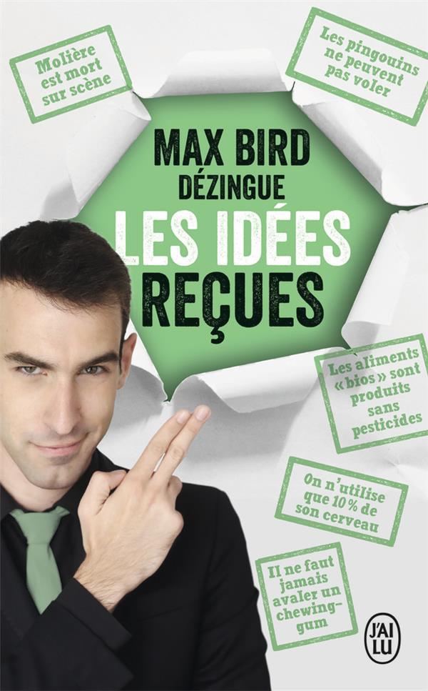 Max Bird dézingue les idées recues