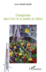 L'imaginaire dans l'art et la poésie au Liban  - Samar Nahed Hakim