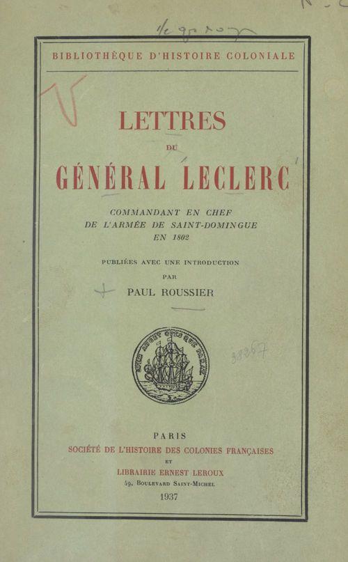 Lettres du général Leclerc, commandant en chef de l'armée de Saint-Domingue en 1802  - Leclerc