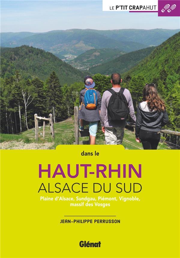 Dans le Haut-Rhin ; Alsace du Sud (2e édition)