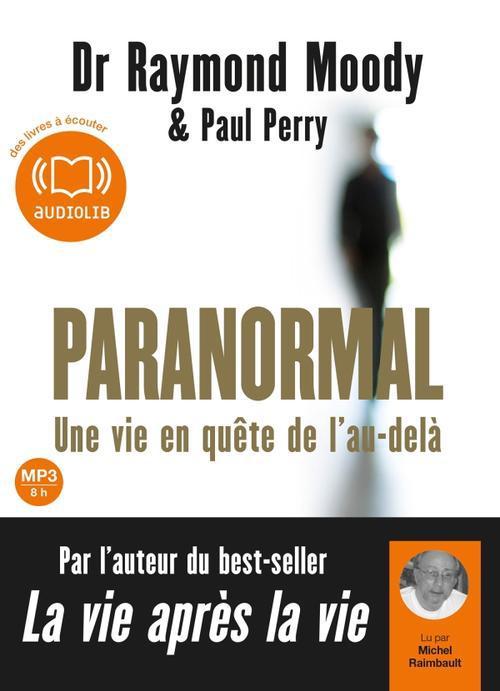 Paranormal, Une Vie En Quete De L'Au-Dela