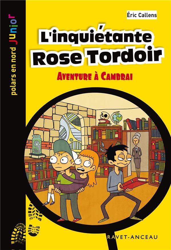 L'inquiétante Rose Tordoir ; aventure à Cambrai