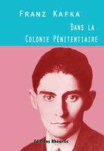 Vente Livre Numérique : Dans la Colonie Pénitentiaire  - Franz Kafka