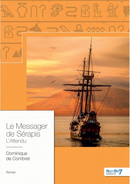 Le messager de serapis  - Dominique de Combret