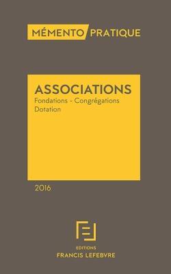 Memento Pratique ; Associations (Edition 2016)