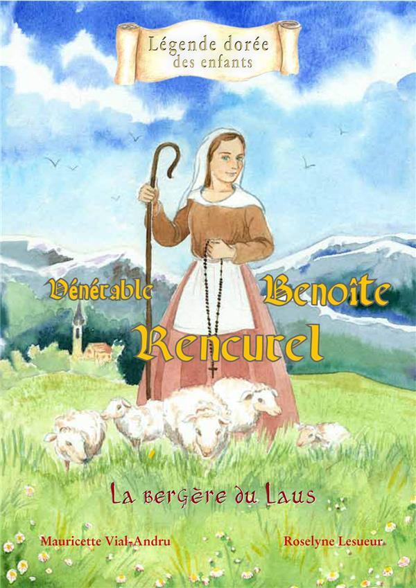vénérable Benoîte de Rencurel ; la bergère du Laus