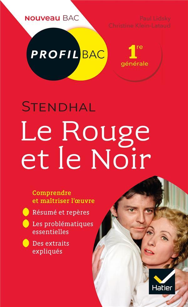 Stendhal, Le Rouge Et Le Noir ; Toutes Les Cles D Analyse Pour Le Bac