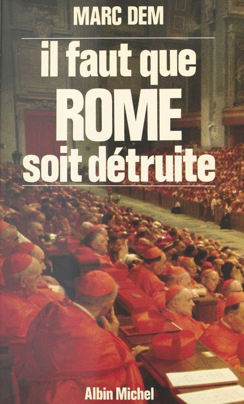Il faut que Rome soit détruite !