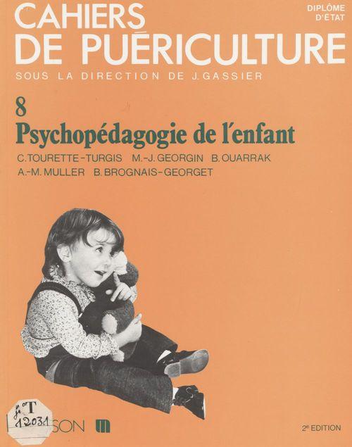 Cahiers de puericulture n.8 ; psychopedagogie de l'enfant