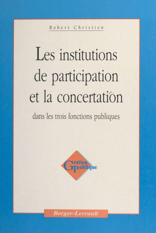 Les institutions de participation et la concertation dans les trois fonctions publiques