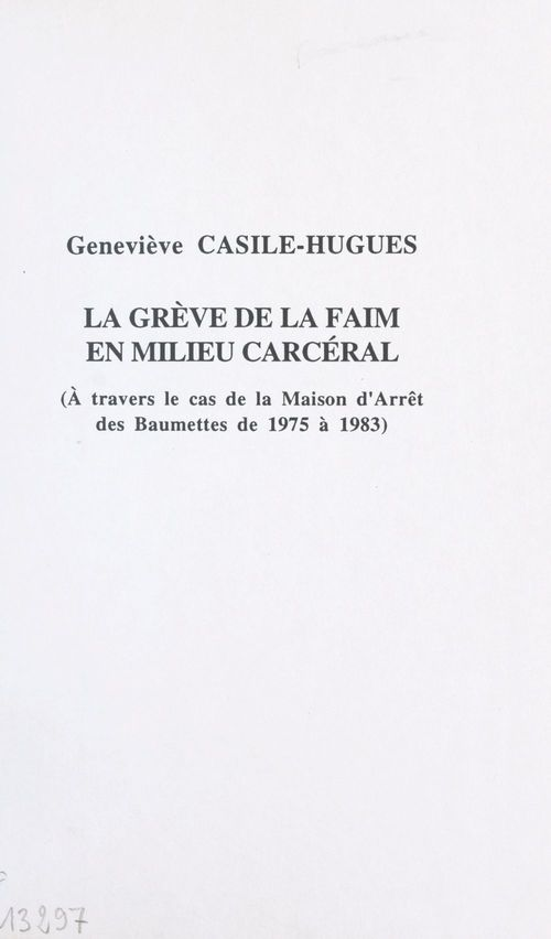 La grève de la faim en milieu carcéral : à travers le cas de la maison d'arrêt des Baumettes de 1975 à 1983