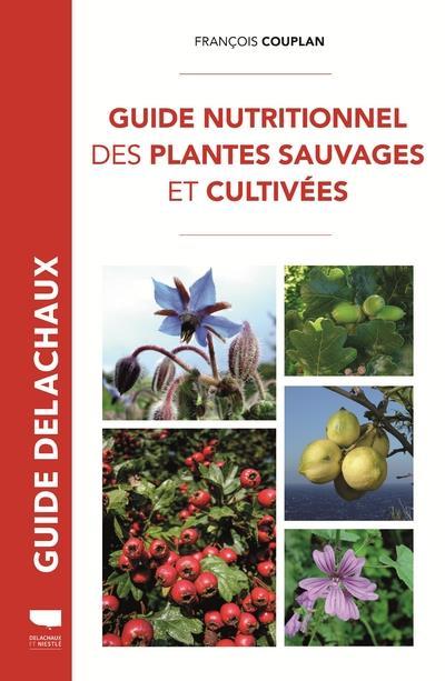 Guide nutritionnel des plantes sauvages et cultivées