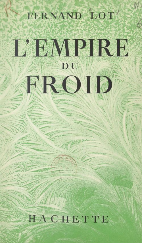 L'empire du froid  - Fernand Lot