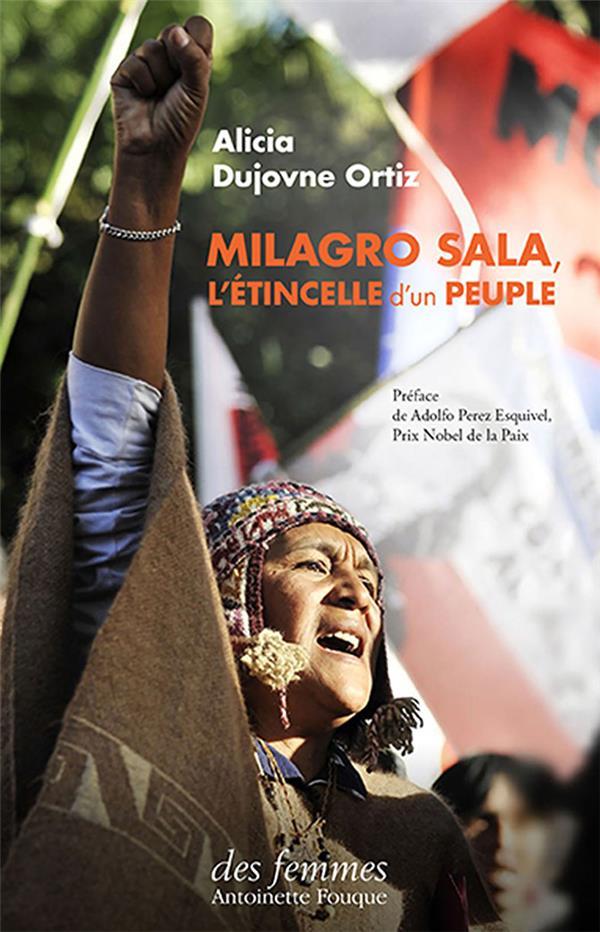 Milagro Sala ; l'étincelle d'un peuple