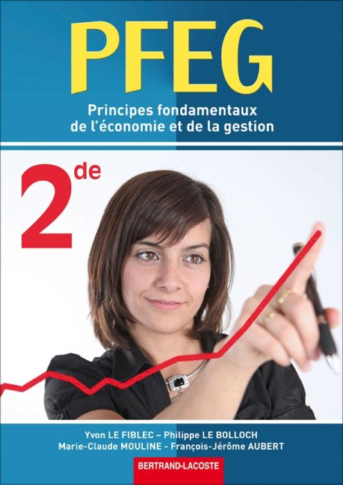PFEG principes fondamentaux de l'économie et de la gestion ; 2de ; livre de l'élève