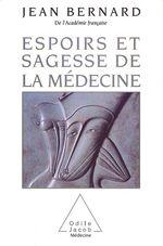 Vente Livre Numérique : Espoirs et Sagesse de la médecine  - Jean-Bernard