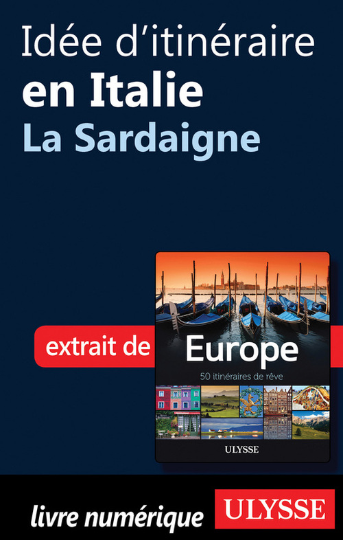 idée d'itinéraire en Italie ; la Sardaigne