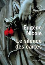 Le Silence des cartes  - Eugène Nicole